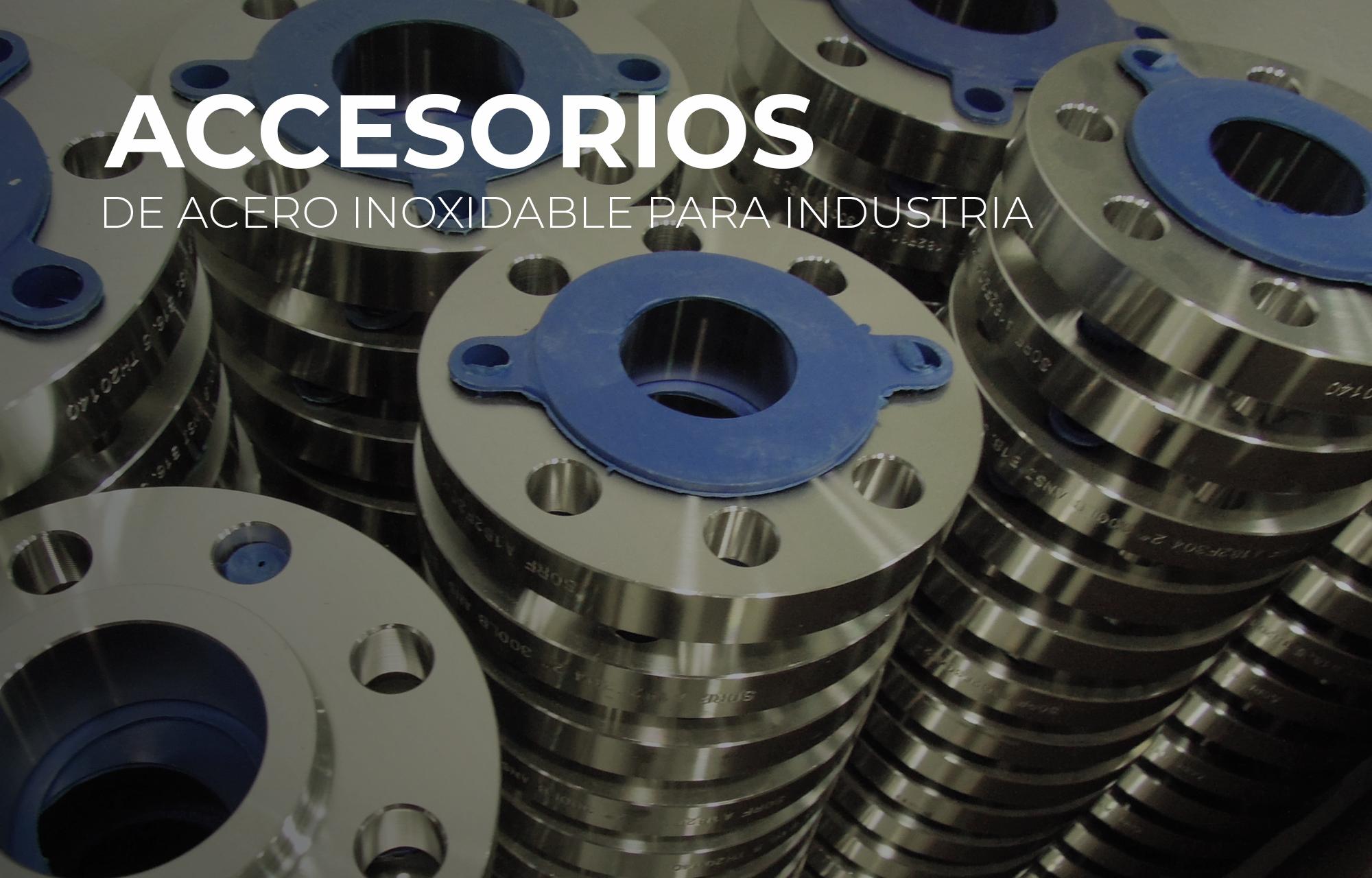 Accesorios de Acero Inoxidable para Industria