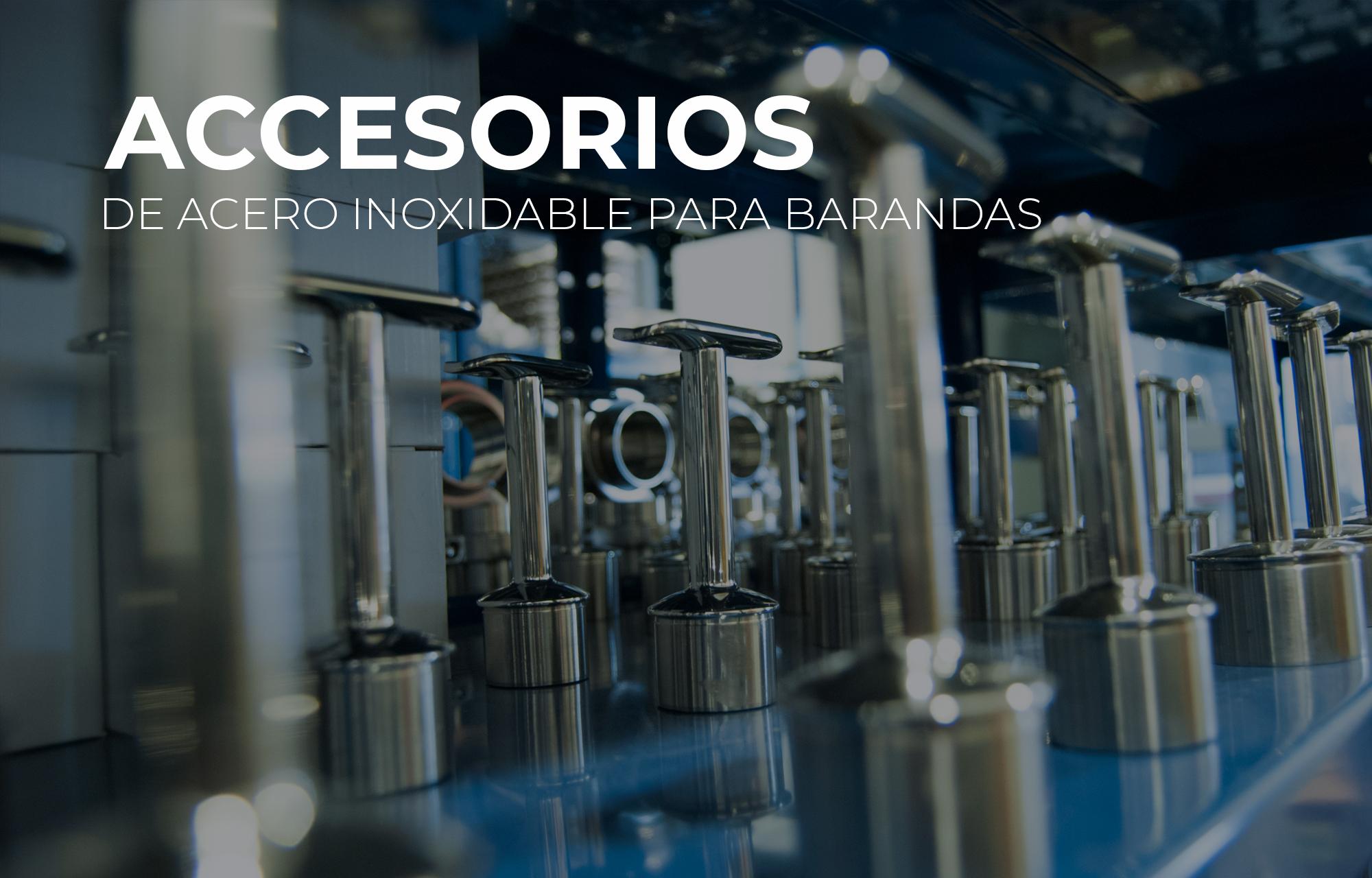 Accesorios de Acero Inoxidable para Barandas